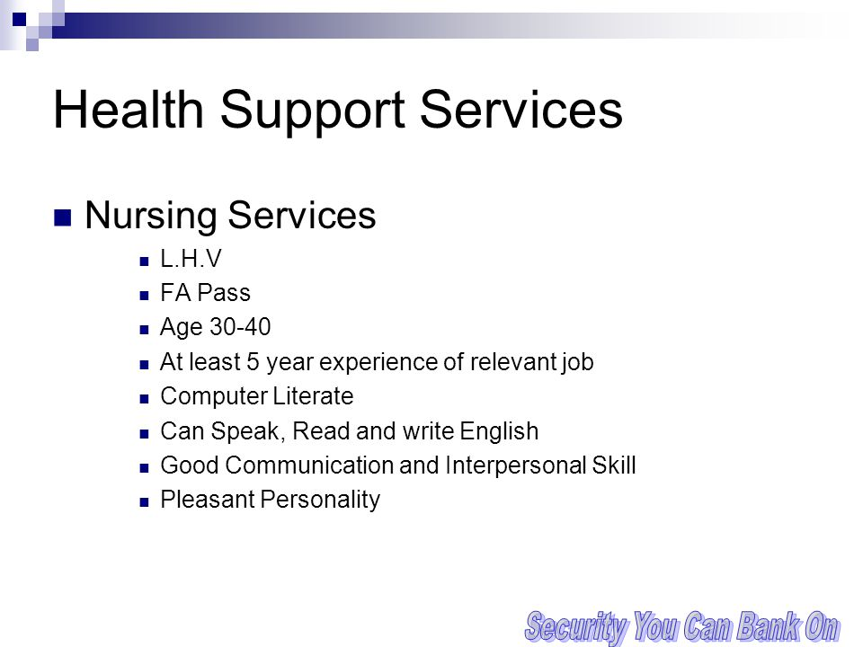 Health Support Services Nursing Services L.H.V FA Pass Age 30-40 At least 5 year experience of relevant job Computer Literate Can Speak, Read and writ