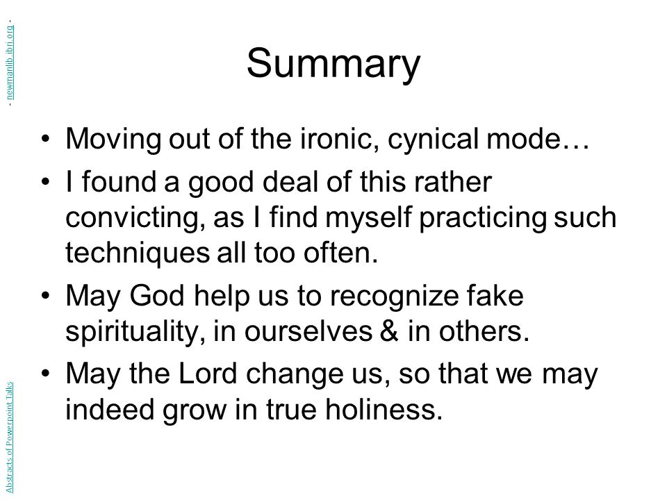 Summary Moving out of the ironic, cynical mode… I found a good deal of this rather convicting, as I find myself practicing such techniques all too often.