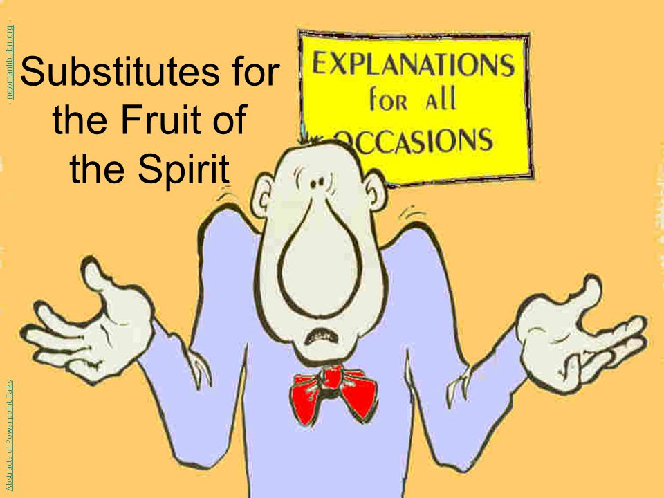 Substitutes for the Fruit of the Spirit Abstracts of Powerpoint Talks - newmanlib.ibri.org -newmanlib.ibri.org