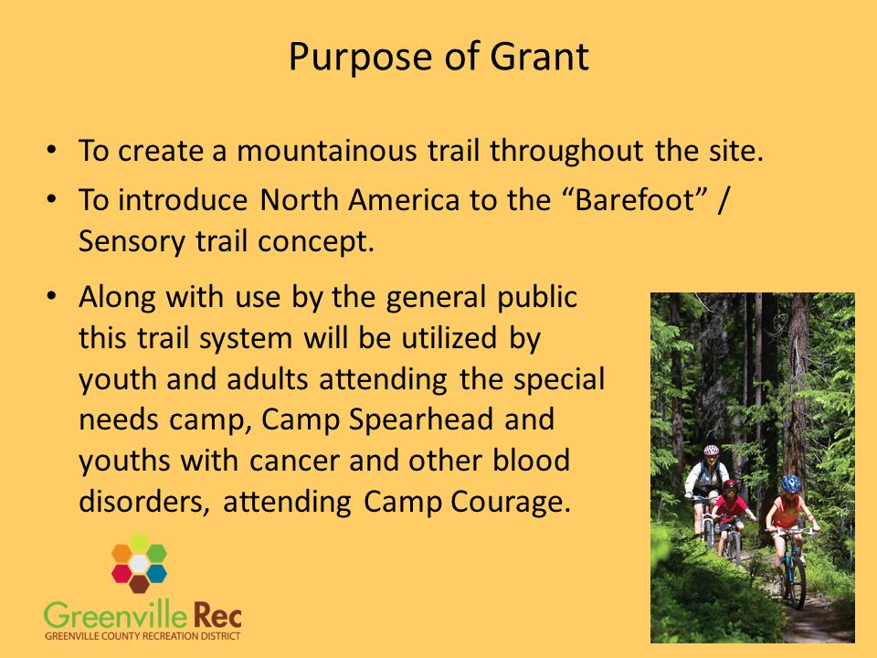 Purpose of Grant To create a mountainous trail throughout the site.