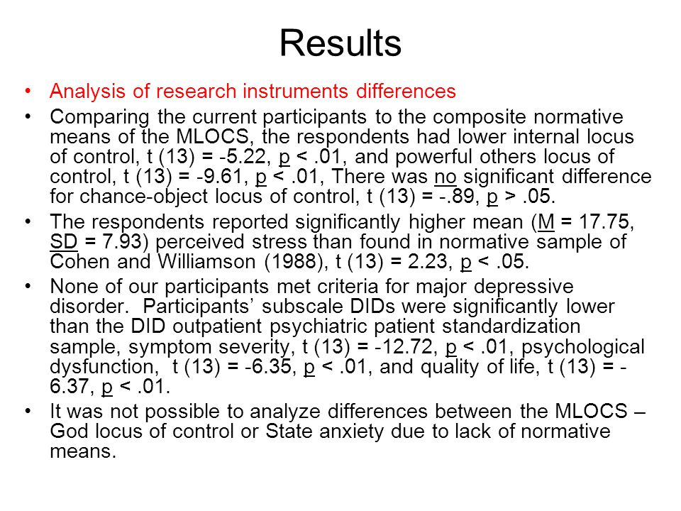 Results Analysis of research instruments differences Comparing the current participants to the composite normative means of the MLOCS, the respondents