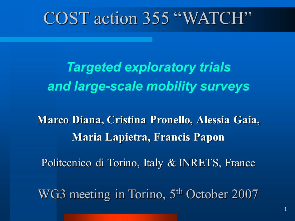 32 Thank you Targeted exploratory trials and large-scale mobility surveys Marco Diana, Cristina Pronello, Alessia Gaia, Maria Lapietra, Francis Papon marco.diana@polito.it – francis.papon@inrets.fr