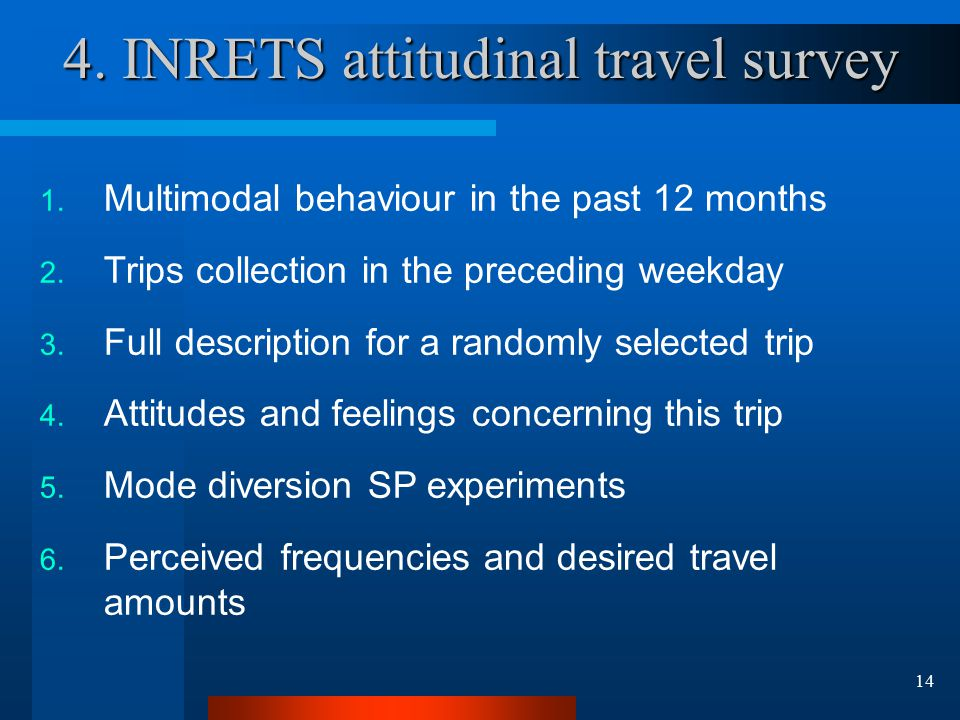 14 4. INRETS attitudinal travel survey 1. Multimodal behaviour in the past 12 months 2.