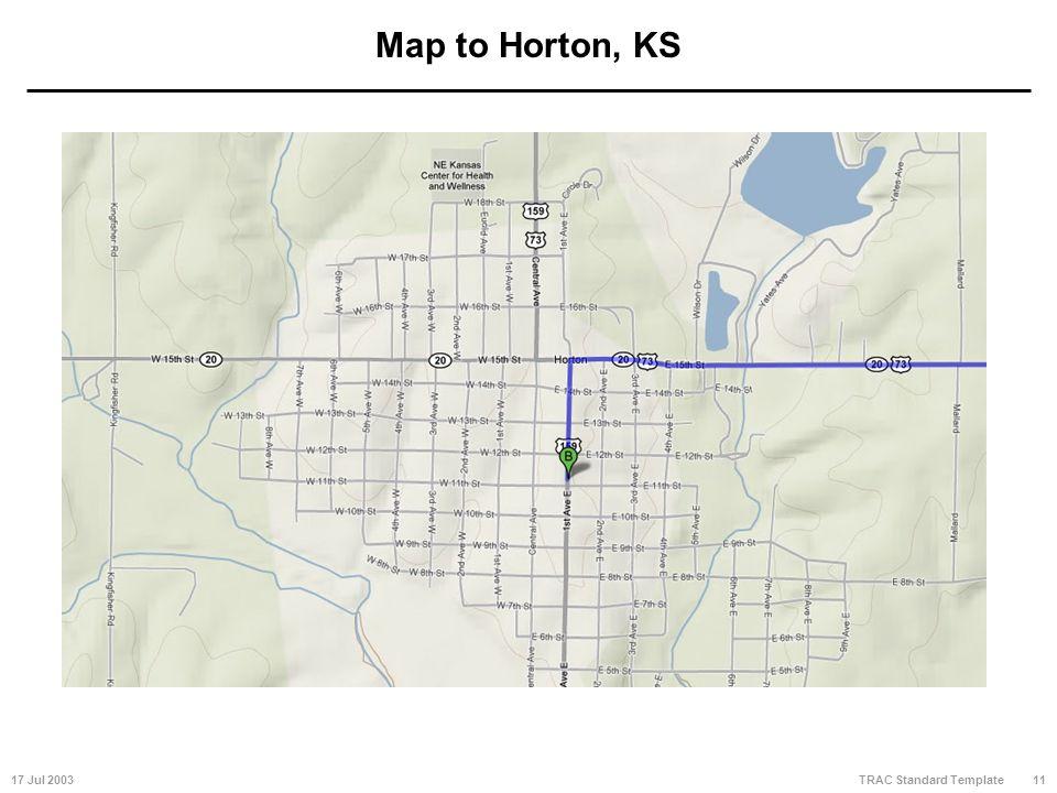 17 Jul 200311 TRAC Standard Template Map to Horton, KS