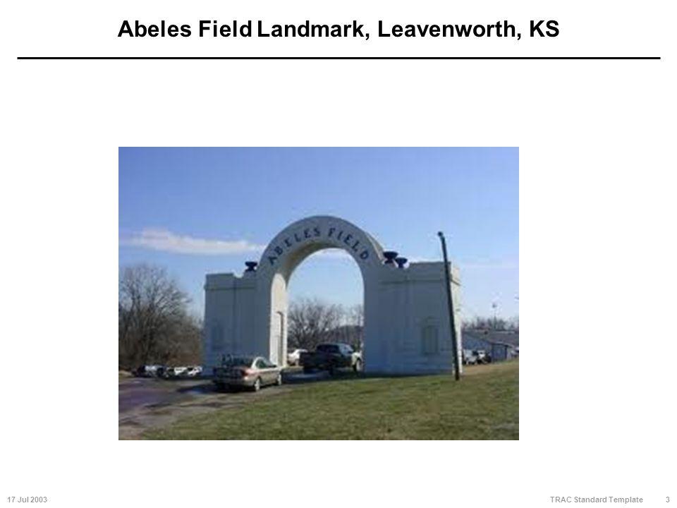 17 Jul 20033 TRAC Standard Template Abeles Field Landmark, Leavenworth, KS