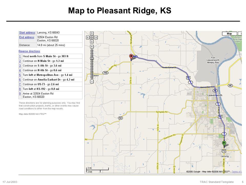 17 Jul 20035 TRAC Standard Template Map to Pleasant Ridge, KS