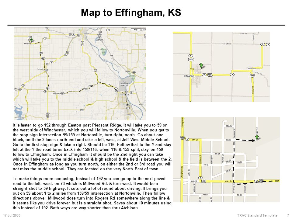 17 Jul 20037 TRAC Standard Template Map to Effingham, KS It is faster to go 192 through Easton past Pleasant Ridge.