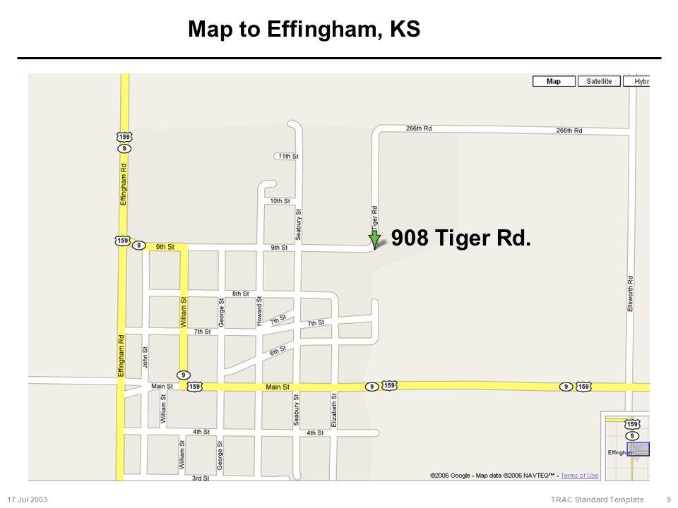 17 Jul 20039 TRAC Standard Template Map to Effingham, KS 908 Tiger Rd.