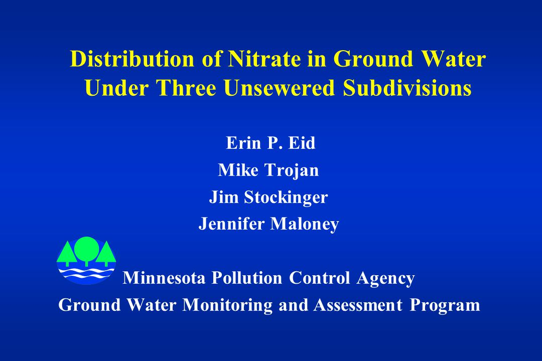 Distribution of Nitrate in Ground Water Under Three Unsewered Subdivisions Erin P.