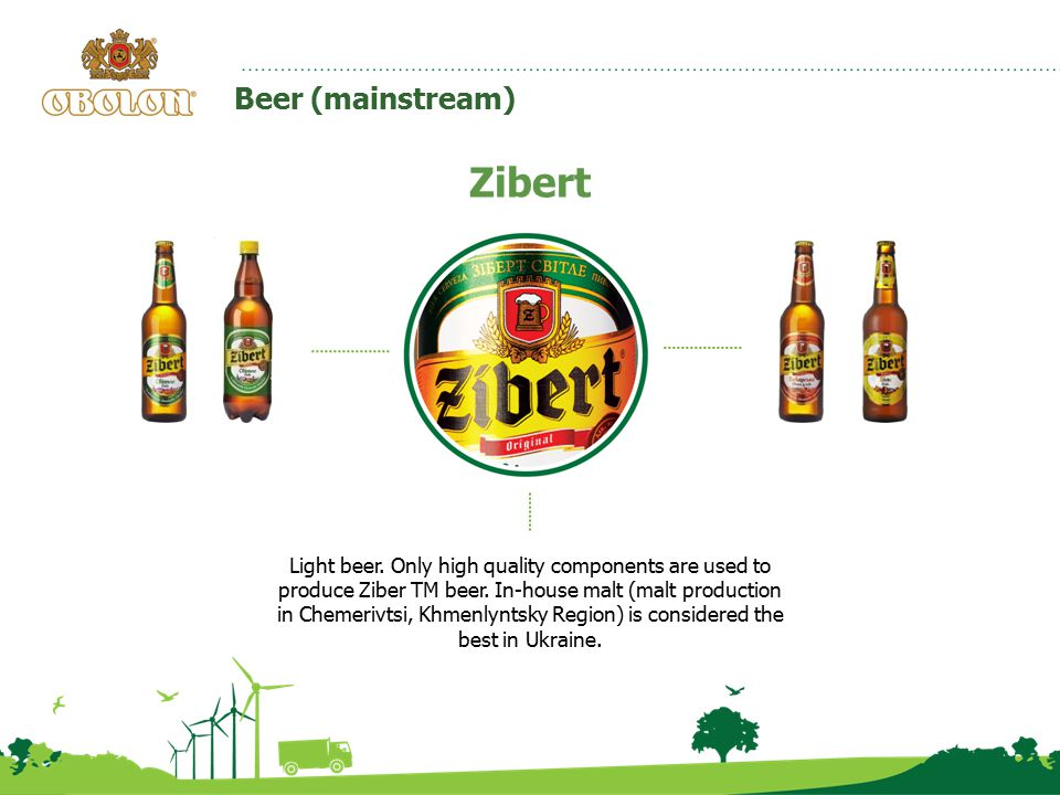Beer (mainstream) Zibert Light beer. Only high quality components are used to produce Ziber TM beer. In-house malt (malt production in Chemerivtsi, Kh