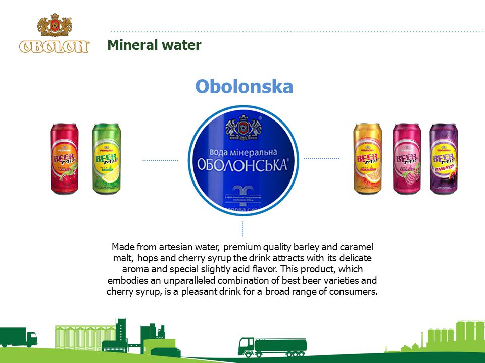 Mineral water Obolonska Made from artesian water, premium quality barley and caramel malt, hops and cherry syrup the drink attracts with its delicate