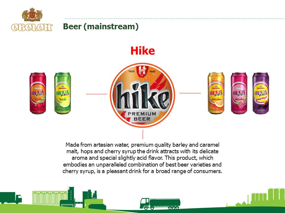 Beer (mainstream) Hike Made from artesian water, premium quality barley and caramel malt, hops and cherry syrup the drink attracts with its delicate a