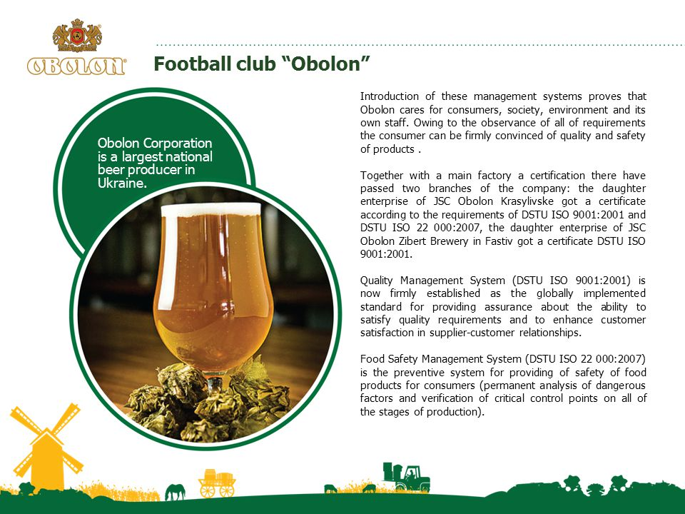 "Football club ""Obolon"" Introduction of these management systems proves that Obolon cares for consumers, society, environment and its own staff. Owing"