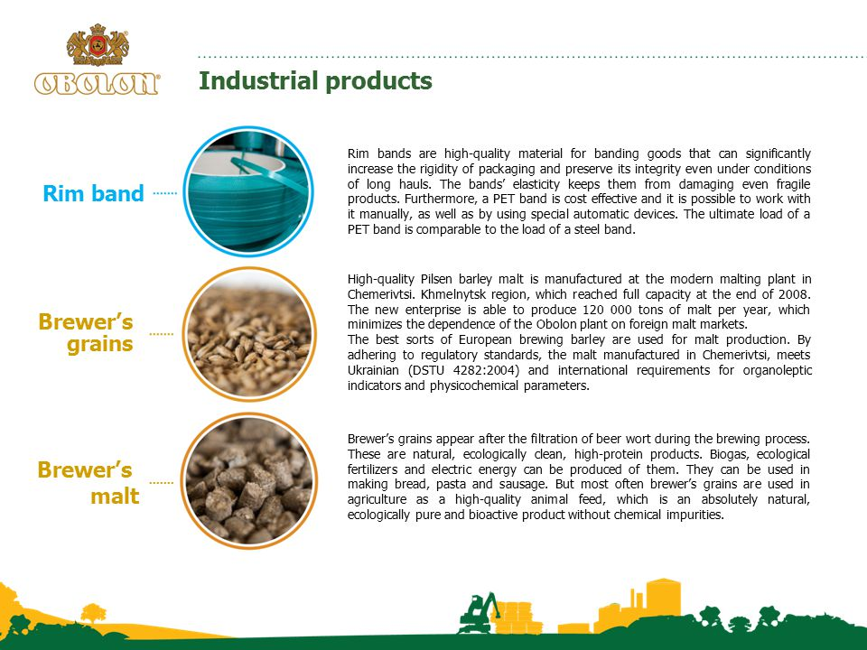 Industrial products Rim band Brewer's grains Brewer's malt High-quality Pilsen barley malt is manufactured at the modern malting plant in Chemerivtsi.