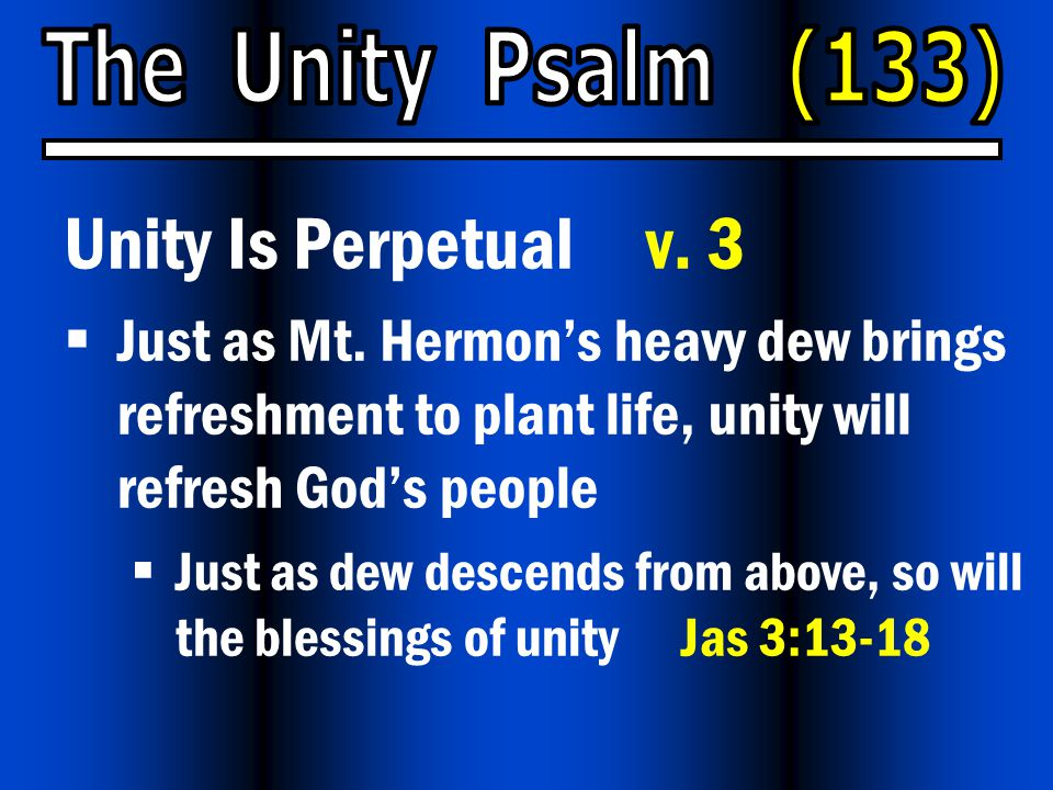 Unity Is Perpetual v. 3  Just as Mt.
