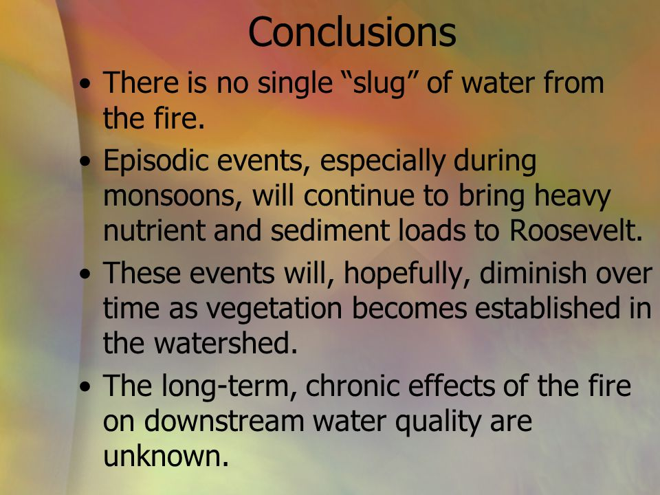 Conclusions There is no single slug of water from the fire.