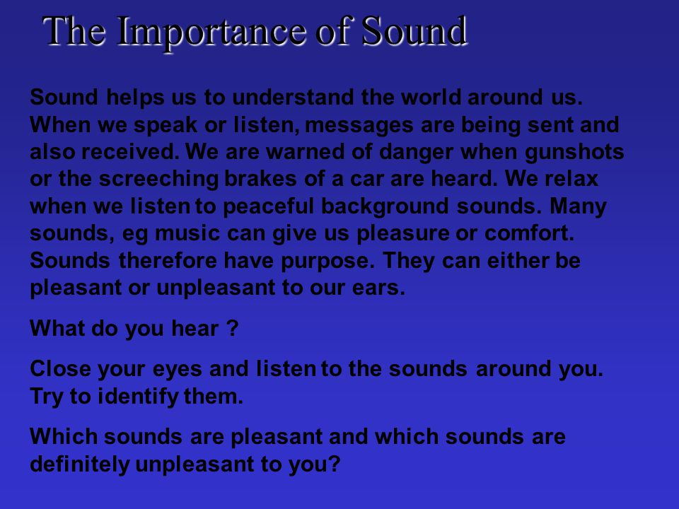 The Ear We use our ears to hear sounds all around us.