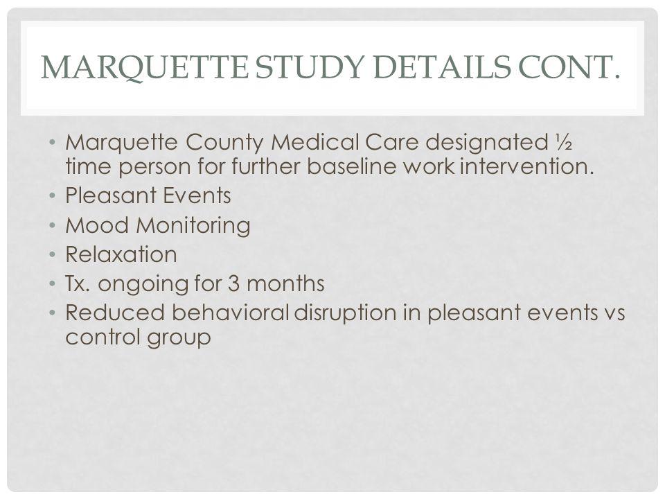 MARQUETTE STUDY DETAILS CONT.