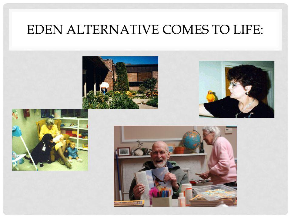 EDEN ALTERNATIVE COMES TO LIFE: