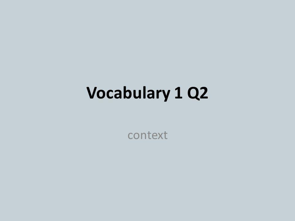 Vocabulary 1 Q2 context