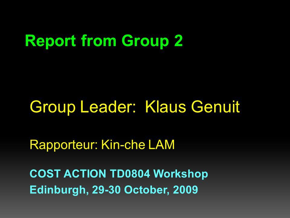 Group Leader: Klaus Genuit Rapporteur: Kin-che LAM COST ACTION TD0804 Workshop Edinburgh, 29-30 October, 2009 Report from Group 2