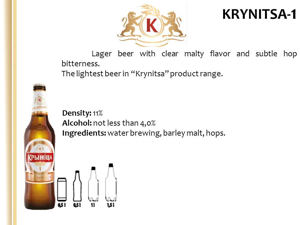 Density: 12,0% Alcohol: not less than 4,6% Ingredients: water, light brewing barley malt, hops.