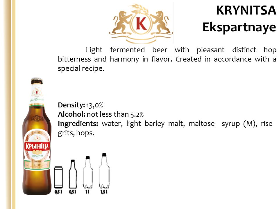 Density: 13,0% Alcohol: not less than 5.2% Ingredients: water, light barley malt, maltose syrup (M), rise grits, hops.