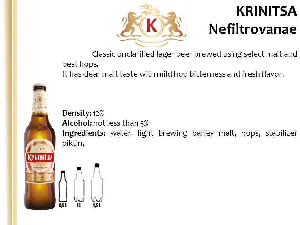 Density: 12% Alcohol: not less than 5% Ingredients: water, light brewing barley malt, hops, stabilizer piktin.