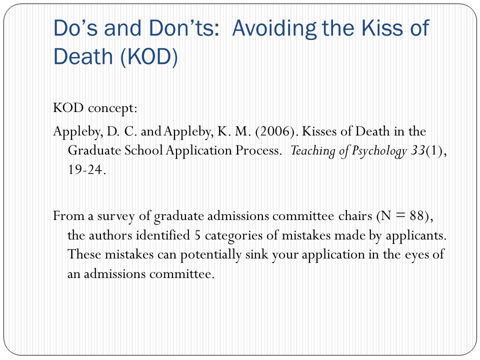 Do's and Don'ts: Avoiding the Kiss of Death (KOD) KOD concept: Appleby, D.