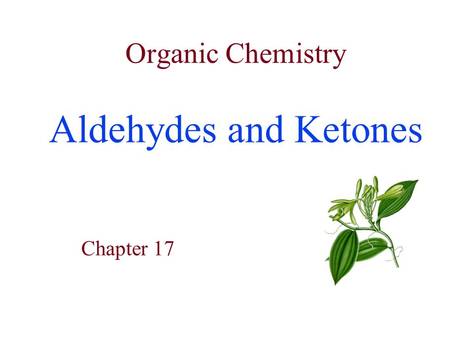 Chemical Properties  Addition to C=O –Other reactions are ADDITION Reactions –Bond is polar  + and  - –Negatives are attracted to C –Positives are attracted to O B + -