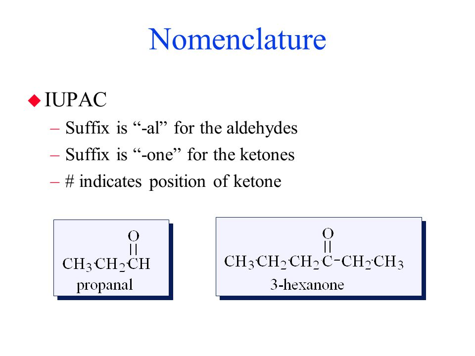 Oxidation of Ketones  Ketones resist oxidation: –under mild or normal conditions, no reaction –more severe conditions yield mixtures –CO 2 and H 2 O under extreme conditions [O] This difference in reactivity can be used to Tell the difference between an aldehyde and ketone