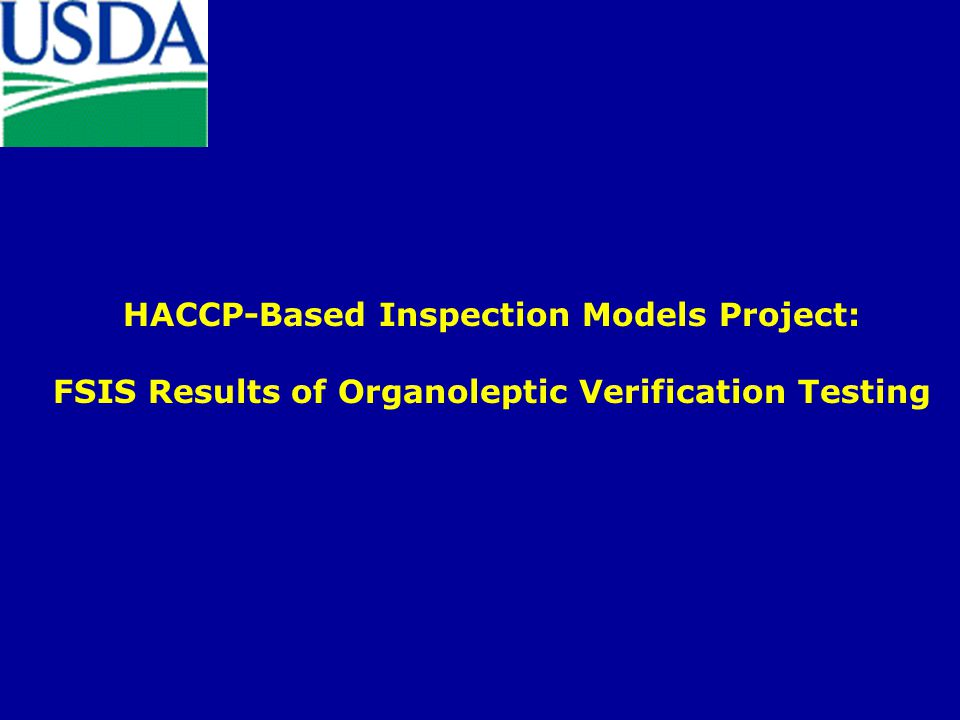 HACCP-Based Inspection Models Project: FSIS Results of Organoleptic Verification Testing