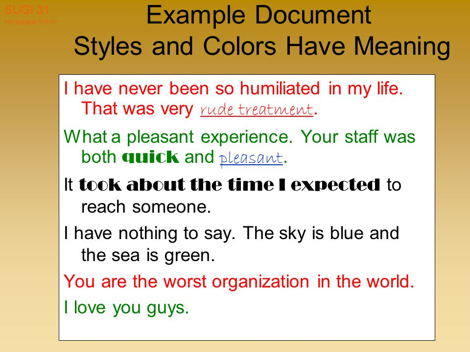 Hoyle paper 019-31 SUGI 31 Example Document Styles and Colors Have Meaning I have never been so humiliated in my life.