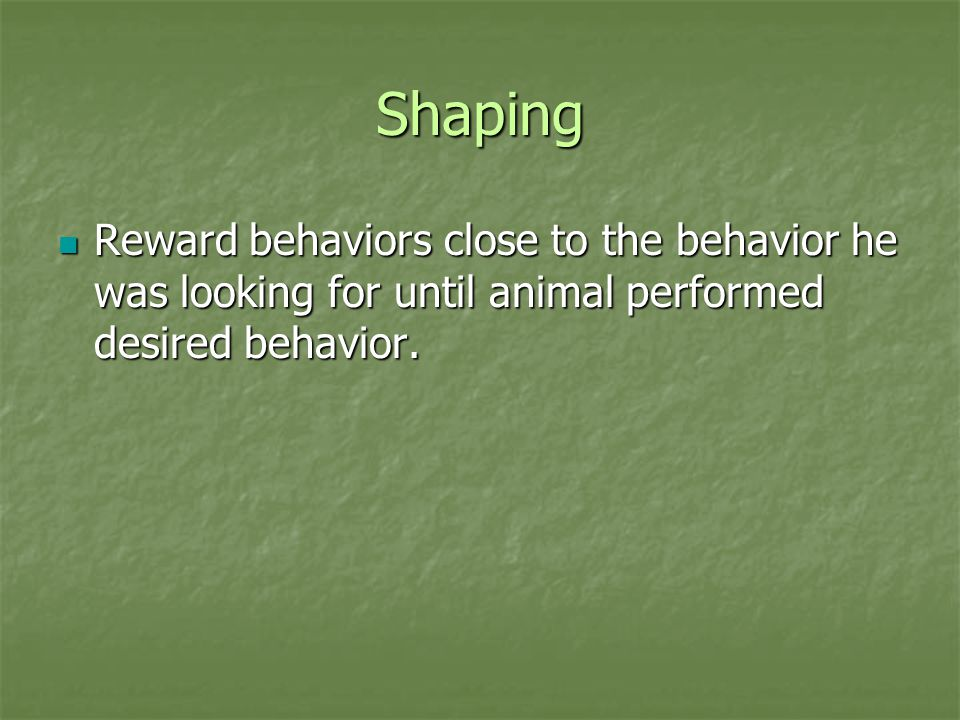 Operant Conditioning Reward Reward A.k.a.Positive Reinforcement A.k.a.