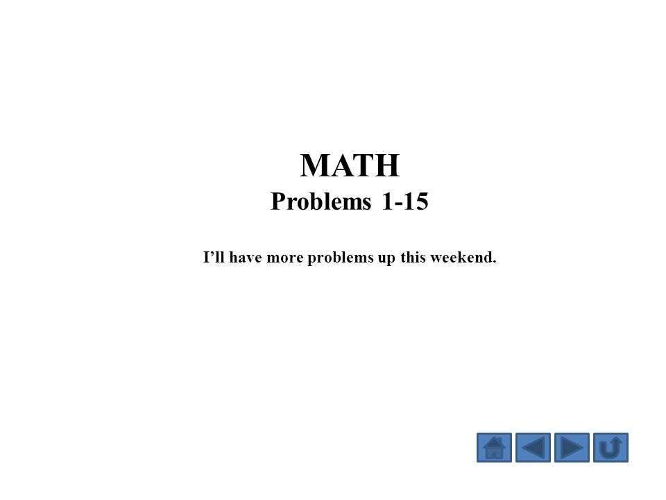 MATH Problems 1-15 I'll have more problems up this weekend.