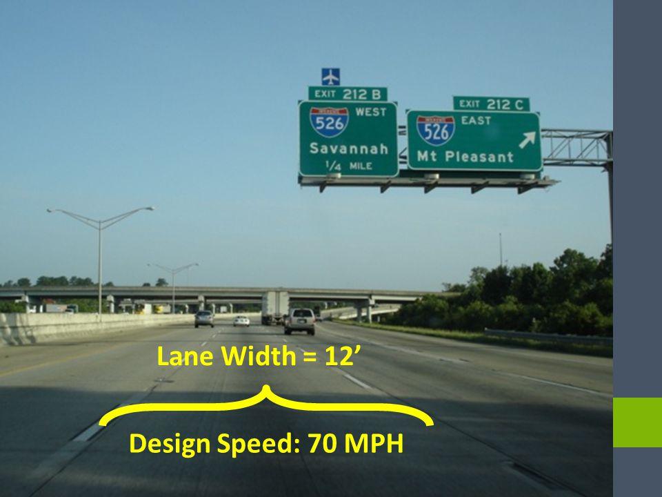 Lane Width = 12' Design Speed: 70 MPH