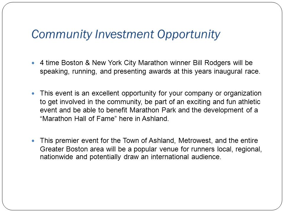 Community Investment Opportunity 4 time Boston & New York City Marathon winner Bill Rodgers will be speaking, running, and presenting awards at this years inaugural race.