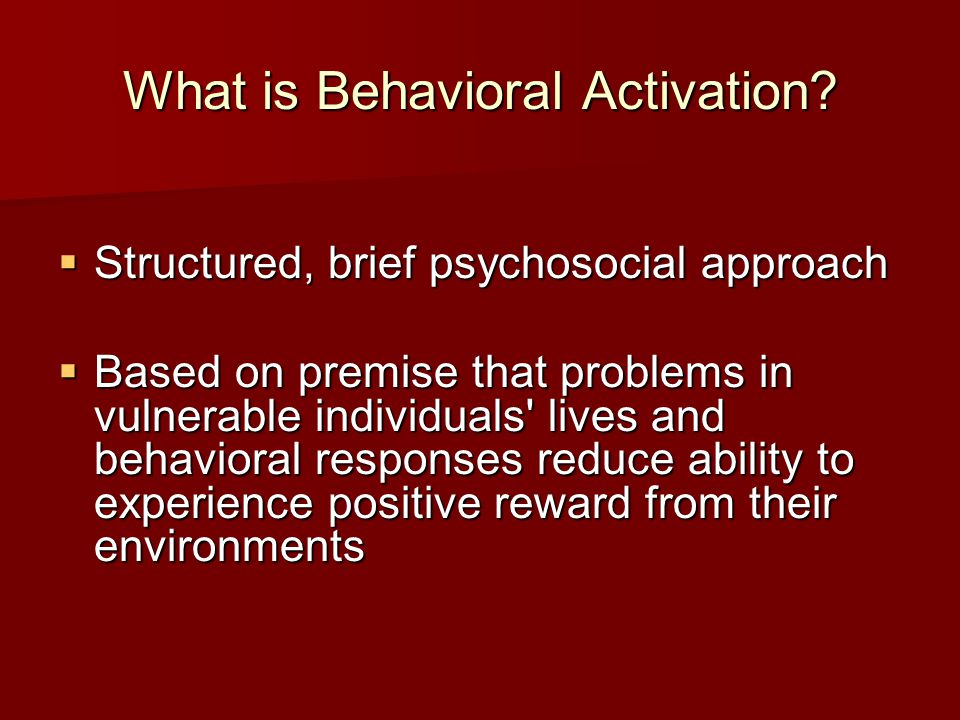 What is Behavioral Activation.