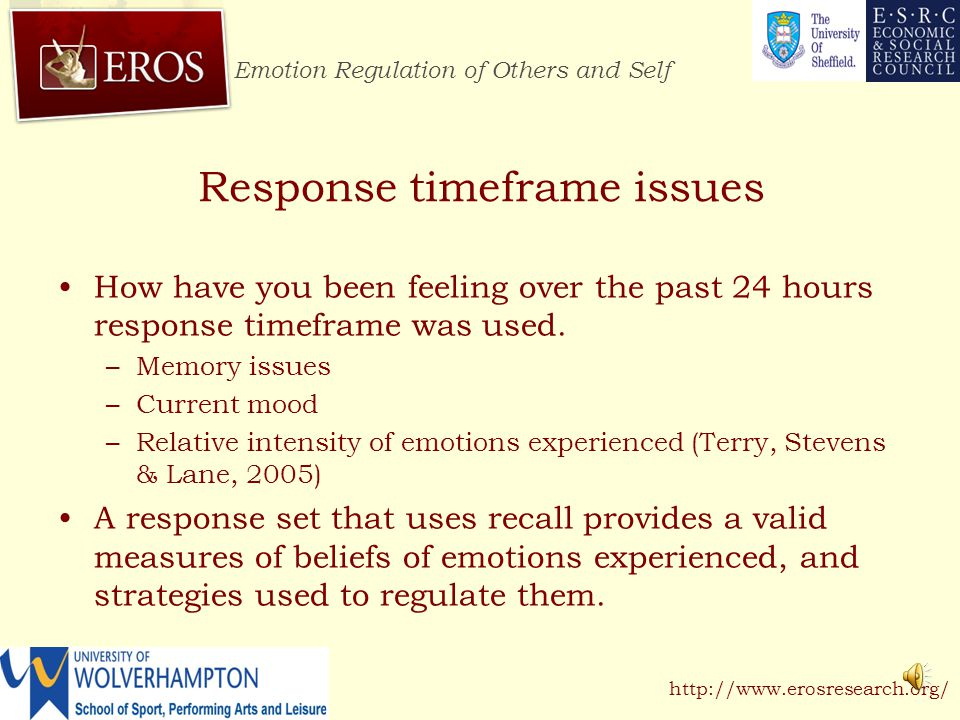 Emotion Regulation of Others and Self http://www.erosresearch.org/ Daily open-ended dairy Participants were asked to; – indicate their goals for the coming day; – evaluate their goals from the previous day.