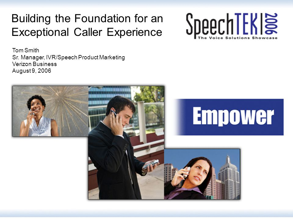 Building the Foundation for an Exceptional Caller Experience Tom Smith Sr.