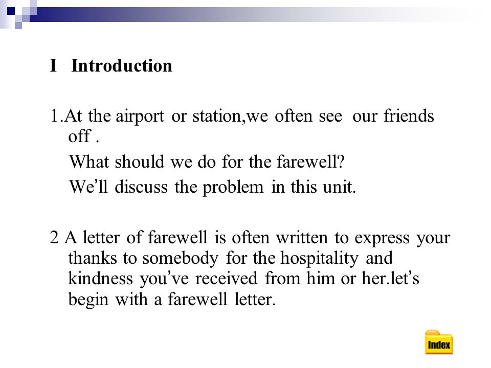 I Introduction 1.At the airport or station,we often see our friends off.