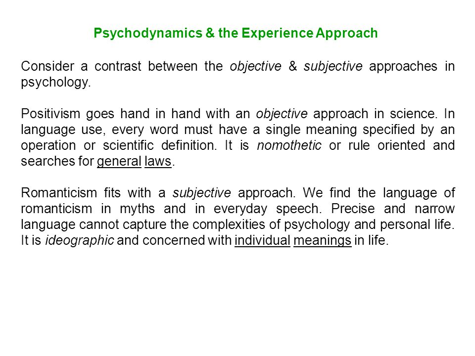 Consider a contrast between the objective & subjective approaches in psychology.