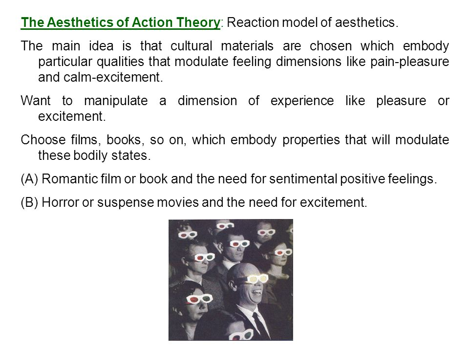 The Aesthetics of Action Theory: Reaction model of aesthetics.