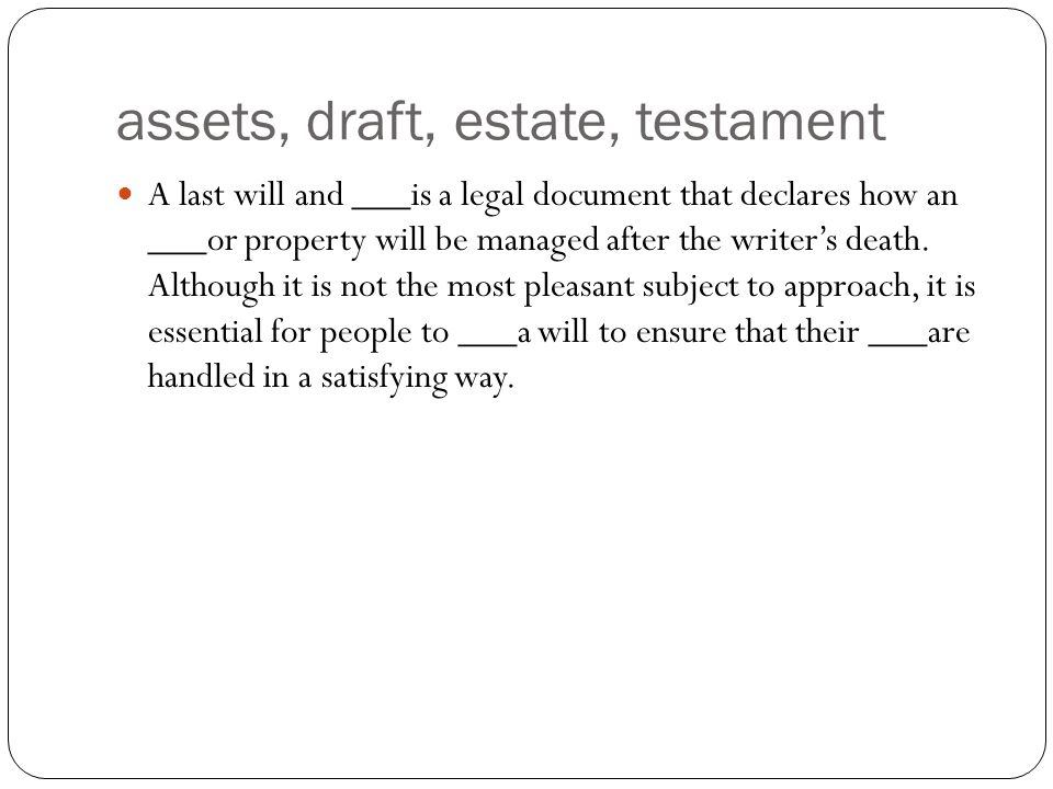 Key The will must name the party or parties responsible for executing the document under the supervision of the probate court.