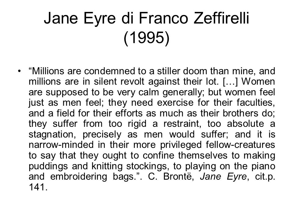 "Jane Eyre di Franco Zeffirelli (1995) ""Millions are condemned to a stiller doom than mine, and millions are in silent revolt against their lot. […] Wo"