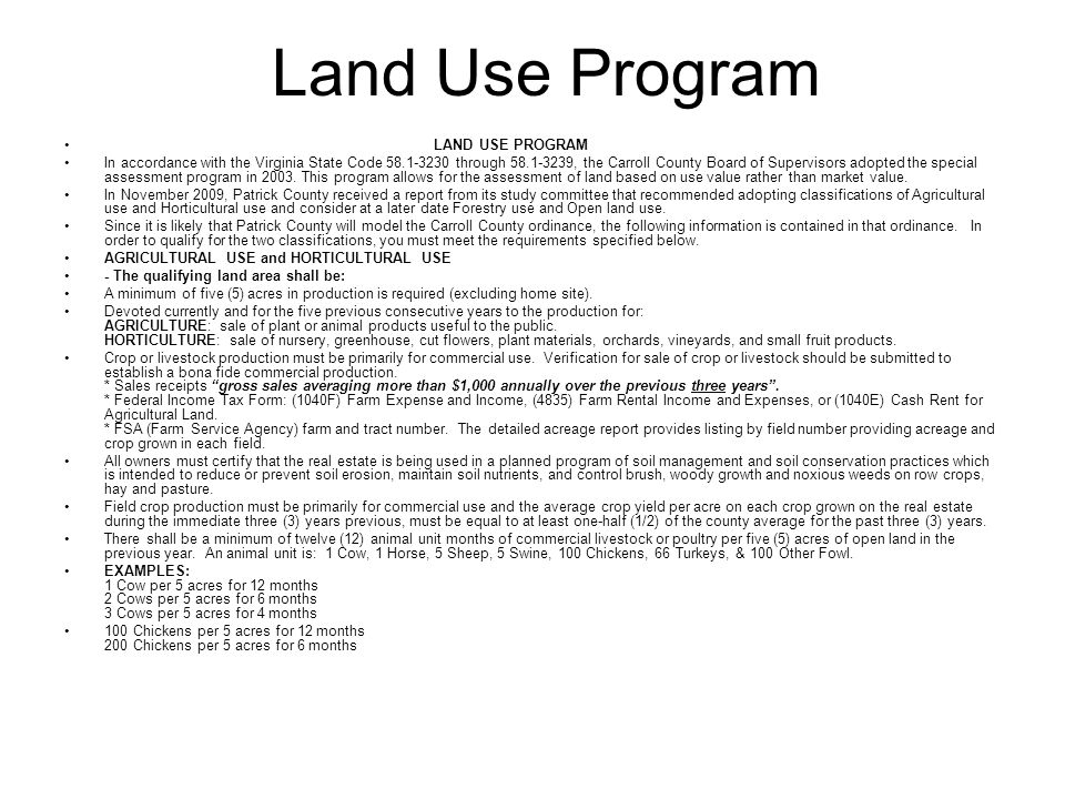 Land Use Program LAND USE PROGRAM In accordance with the Virginia State Code 58.1-3230 through 58.1-3239, the Carroll County Board of Supervisors adop