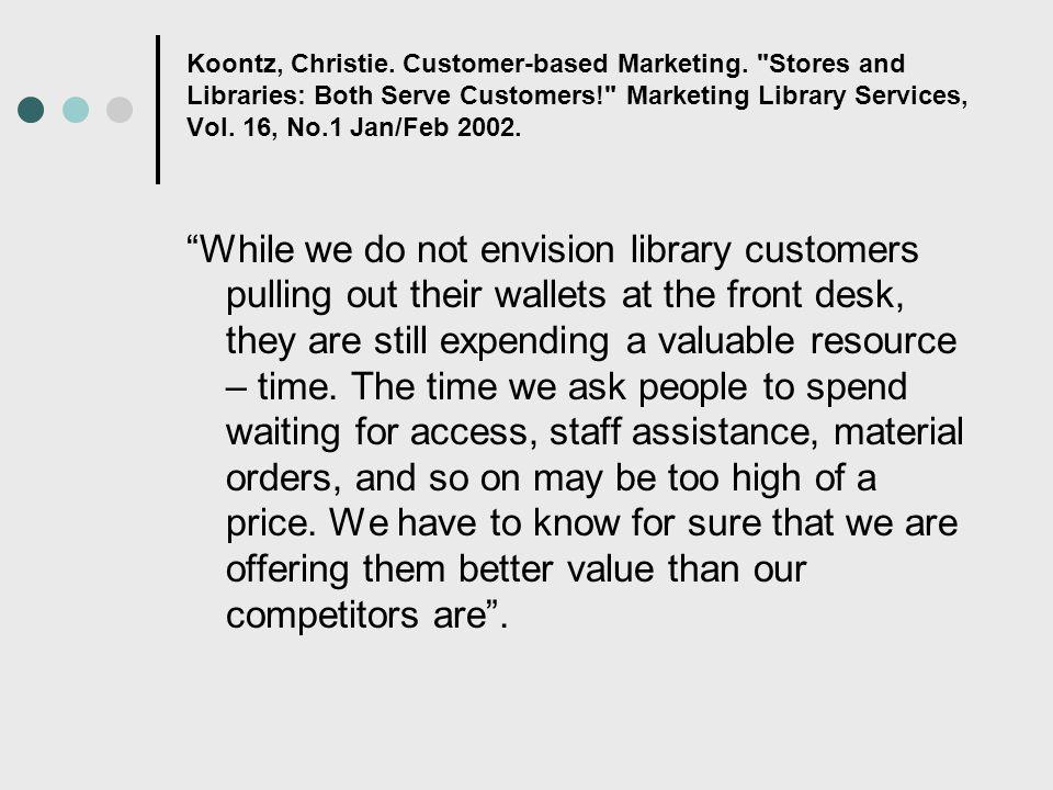 Koontz, Christie.Customer-based Marketing.