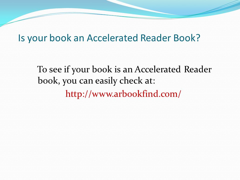 Is your book an Accelerated Reader Book.