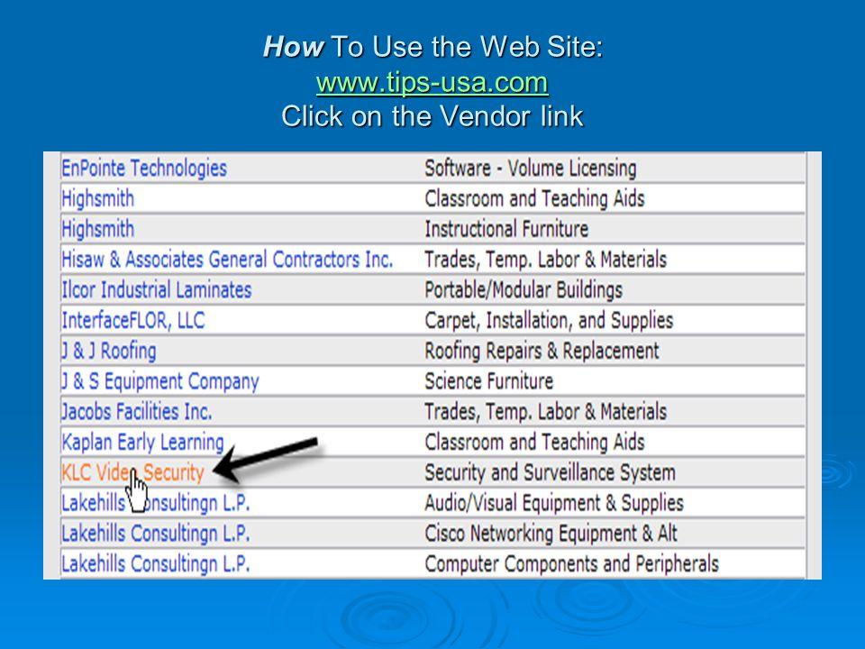 How To Use the Web Site: www.tips-usa.com Click on the Vendor link www.tips-usa.com