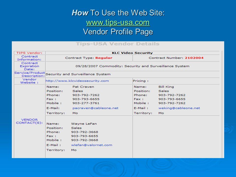 How To Use the Web Site: www.tips-usa.com Vendor Profile Page www.tips-usa.com